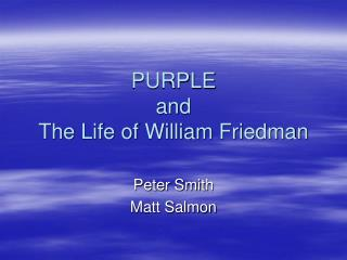 PURPLE and The Life of William Friedman
