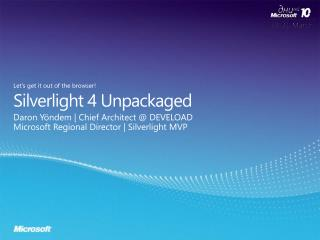 Silverlight 4  Unpackaged