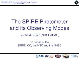 The SPIRE Photometer and its Observing Modes