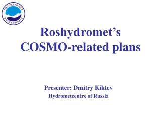 Roshydromet's COSMO-related plans