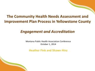 The Community  Health Needs Assessment and Improvement Plan Process in Yellowstone  County