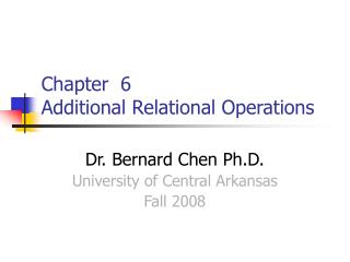 Chapter 6 Additional Relational Operations