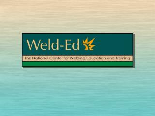 Weld-Ed Accomplishments 2007-2008