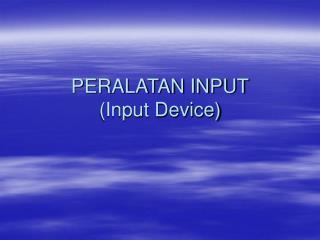 PERALATAN INPUT (Input Device)