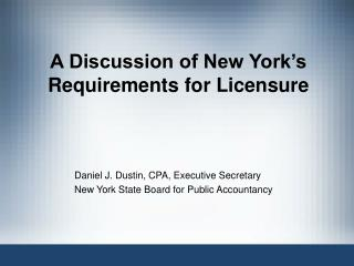 A Discussion of New York's Requirements for Licensure
