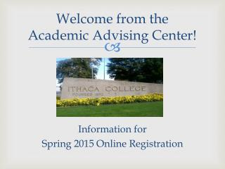 Welcome from the Academic Advising Center!