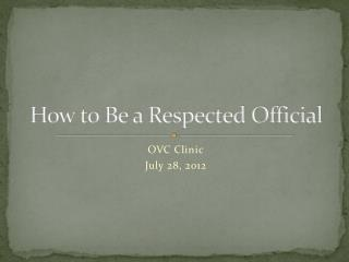 How to Be a Respected Official
