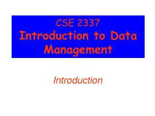 CSE 2337 Introduction to Data Management