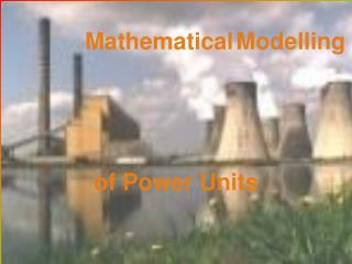 Mathematical Modelling  of Power Units