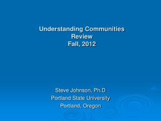 Understanding Communities Review Fall, 2012