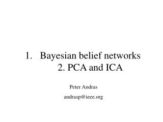 Bayesian belief networks 2. PCA and ICA