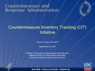 Countermeasure Inventory Tracking (CIT) Initiative
