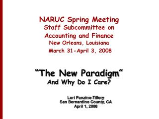 NARUC Spring Meeting Staff Subcommittee on  Accounting and Finance New Orleans, Louisiana  March 31-April 3, 2008