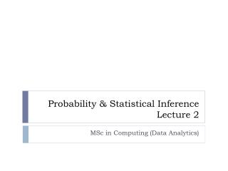 Probability & Statistical Inference Lecture  2