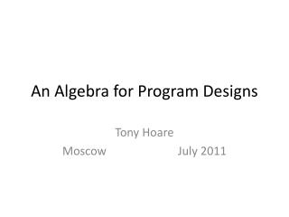 An Algebra for Program Designs