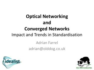 Optical Networking  and Converged Networks Impact and Trends in Standardisation