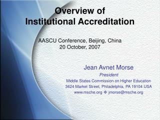 Overview of Institutional Accreditation AASCU Conference, Beijing, China 20 October, 2007