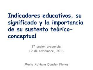 Indicadores educativos, su significado y la importancia de su sustento teórico-conceptual