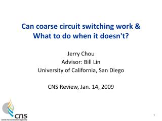 Can coarse circuit switching work &  What to do when it doesn't?