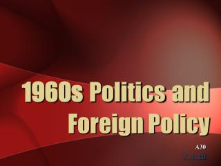 1960s Politics and Foreign Policy