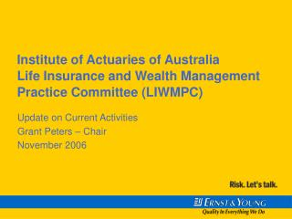 Institute of Actuaries of Australia Life Insurance and Wealth Management Practice Committee LIWMPC