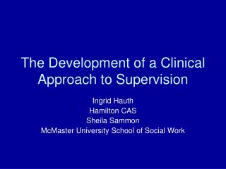 The Development of a Clinical Approach to Supervision
