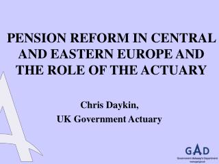 PENSION REFORM IN CENTRAL AND EASTERN EUROPE AND THE ROLE OF THE ACTUARY