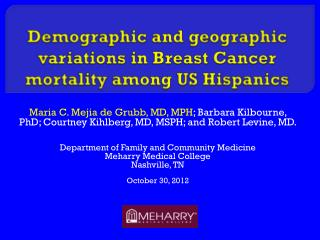 Demographic and geographic variations in Breast Cancer mortality among US Hispanics