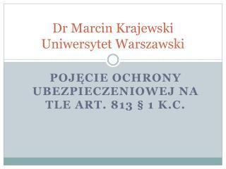 Dr Marcin Krajewski Uniwersytet Warszawski