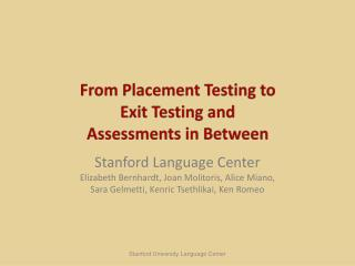 From Placement Testing to  Exit  Testing  and  Assessments  in Between