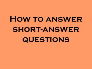 How to answer short-answer questions