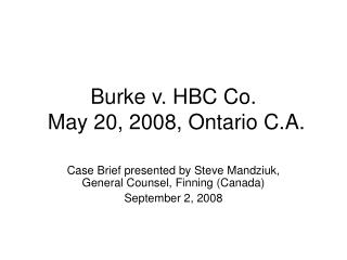 Burke v. HBC Co.  May 20, 2008, Ontario C.A.