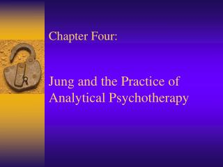 Chapter Four: Jung and the Practice of Analytical Psychotherapy
