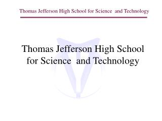 Thomas Jefferson High School for Science  and Technology