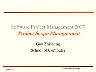 Software Project Management 2007 Project Scope Management