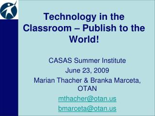 Technology in the Classroom – Publish to the World!