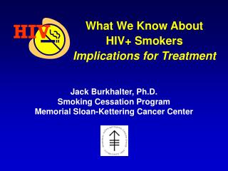 What We Know About HIV+ Smokers Implications for Treatment