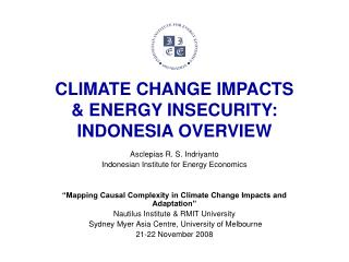 CLIMATE CHANGE IMPACTS  & ENERGY INSECURITY: INDONESIA OVERVIEW