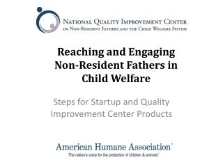 Reaching and Engaging Non-Resident Fathers in Child Welfare