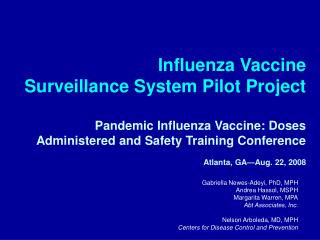 Influenza Vaccine Surveillance System Pilot Project Pandemic Influenza Vaccine: Doses Administered and Safety Training C
