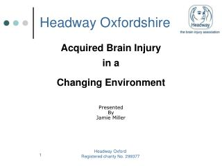 Acquired Brain Injury  in a  Changing Environment