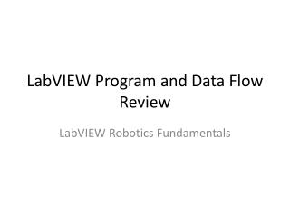 LabVIEW  Program and Data Flow Review