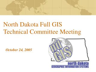 North Dakota Full GIS Technical Committee Meeting