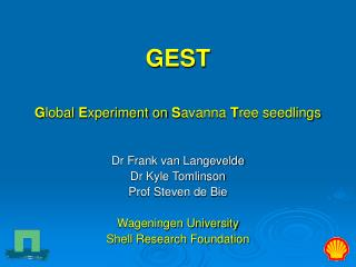 GEST G lobal  E xperiment on  S avanna  T ree seedlings