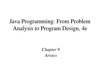 Java Programming: From Problem Analysis to Program Design, 4e