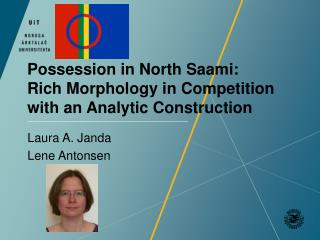 Possession in North  Saami :  Rich Morphology in Competition with an Analytic Construction