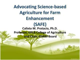 Advocating Science-based Agriculture for Farm Enhancement  (SAFE)