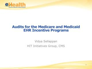 Audits for the Medicare and Medicaid EHR Incentive Programs