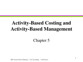 Activity-Based Costing and Activity-Based Management