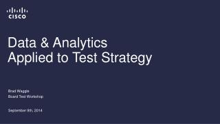 Data & Analytics Applied to Test Strategy